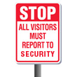 All Visitors must report to security Sign with Post